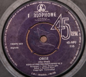 "Koola Lobitos featuring VC 7  Orise (highlife) b/w Eke (highlife) (7"" Nigeria, Parlophone (EMI) NPJ533 --7XNPS1613/1614)"